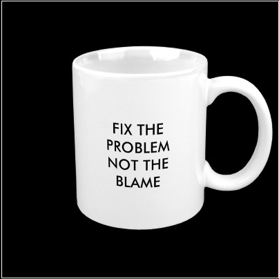 fix the problem ...  Blamemug